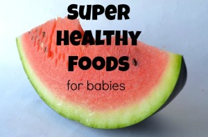 Super healthy foods for babies